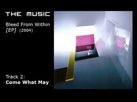 The Music - Come What May