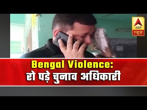 Violence In West Bengal, Election Officer Breaks Into Tears | ABP News