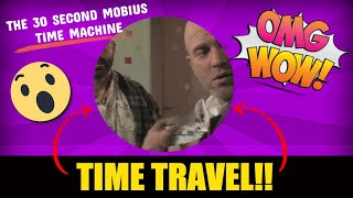 The 30 Second Mobius Time Machine