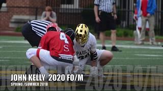 John Kelly Class of 2020 Faceoff Midfield Spring-Summer 2018 Lacrosse Highlights