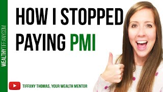 How to Get Rid Of PMI [Private Mortgage Insurance]