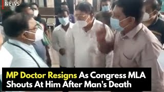 MP Doctor Resigns As Congress MLA Shouts At Him After Man's Death