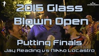 the disc golf guy vlog 362 2015 glass blown open putting championships locastro vs reading