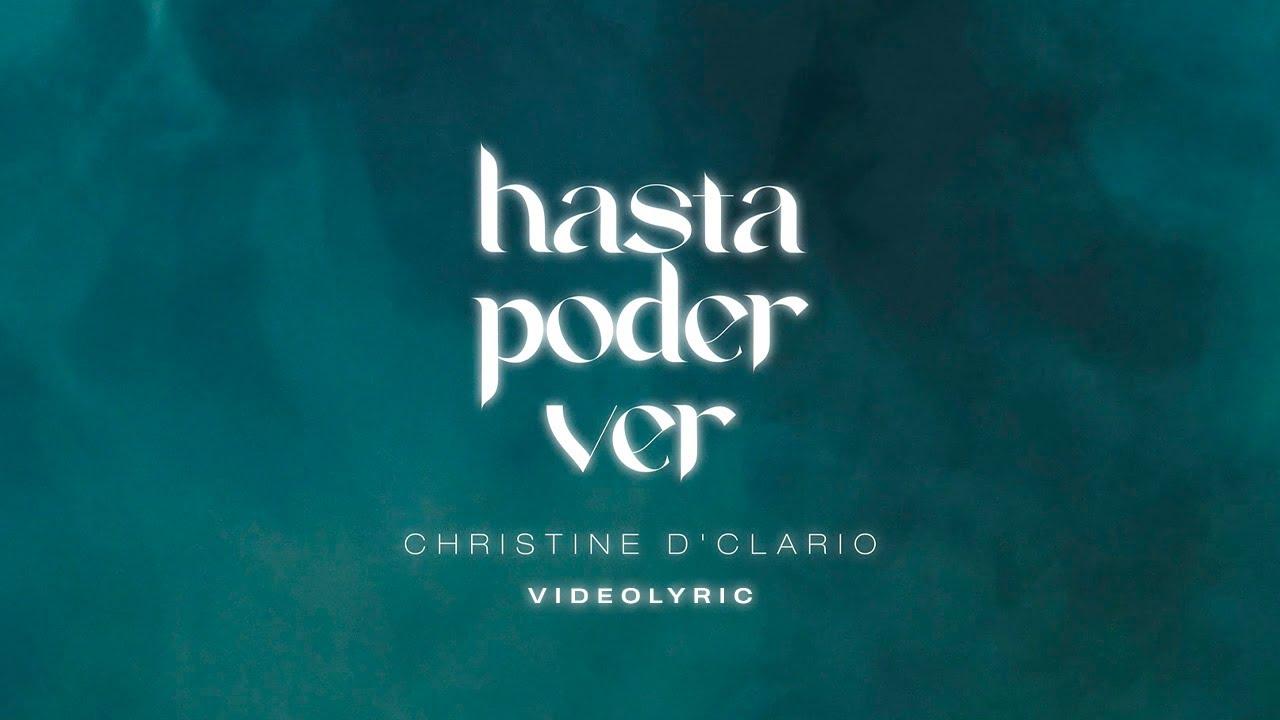 Hasta Poder Ver (Video Lyric) - Christine D'Clario