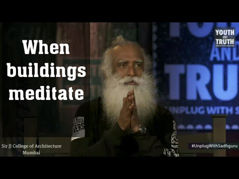 The buildings that meditate- Sadhguru at Architecture College
