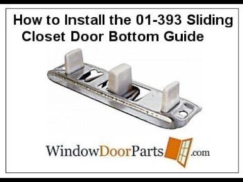 How To Install The 01 393 Sliding Closet Door Bottom Guide