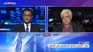 ليبيا.. الجيش يلاحق المتطرفين في الشرق