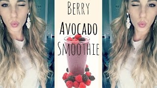 Berry Avocado Smoothie | Healthy Eating | Get Fit