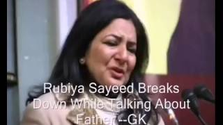 Rubiya Sayeed Breaks Down While Talking About Father