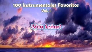 100 Instrumentales Favoritos vol. 1 - 010 Ven Señor