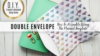 DIY Traveler's Notebook Setup Series: How To Assemble The Manual Double Envelope Template