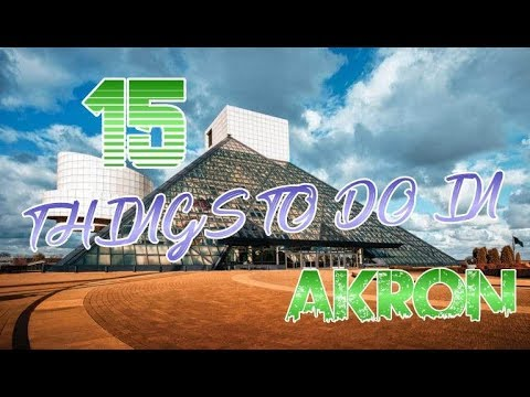 Top 14 Things To Do In Akron, Ohio