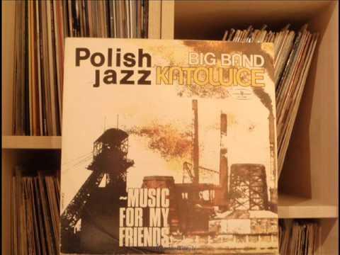 Big Band Katowice – Music For My Friends (winyl) Full Album Polish Jazz