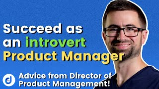 Can you succeed in Product Management if you are an introvert?