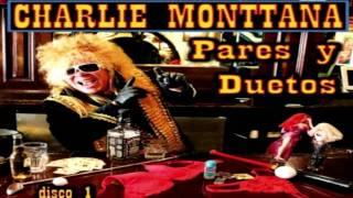 CHARLIE MONTTANA - TE QUIERO TANTO - PARES Y DUETOS