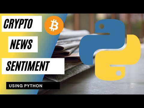 Sentiment Analysis on News Articles for Cryptocurrencies With Python