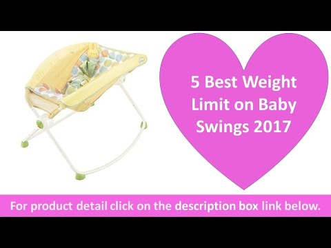 5 Best Weight Limit on Baby Swings 2017 | Swing with Smart Swing Technology