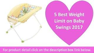 5 Best Weight Limit on Baby Swings 2017 | Swing with Smart Swing Technology