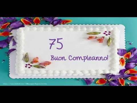 Auguri Di Buon 75 Compleanno.Cartoline Musicali Buon Compleanno 75 Anni Youtube