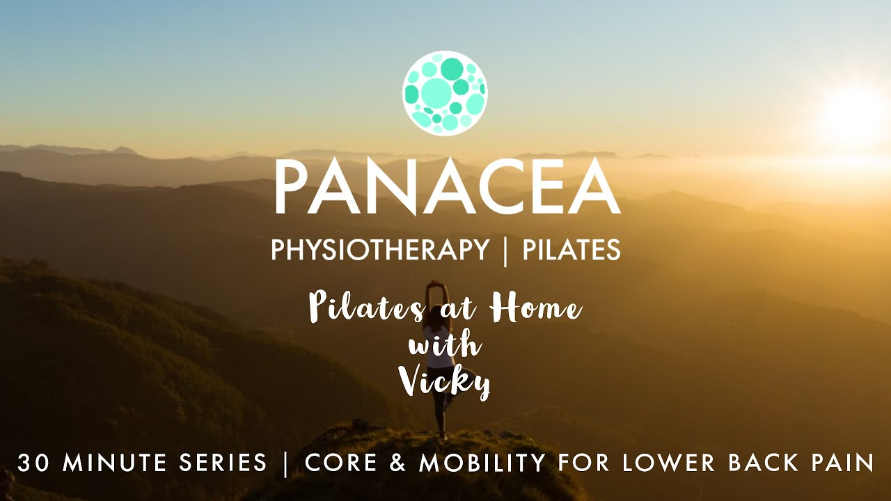 Panacea Pilates | 30 Mins Series | Core & Mobility for Lower Back Pain