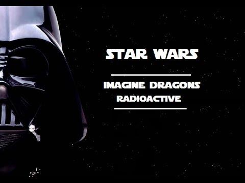 Star Wars - Imagine Dragons - Radioactive - YouTube