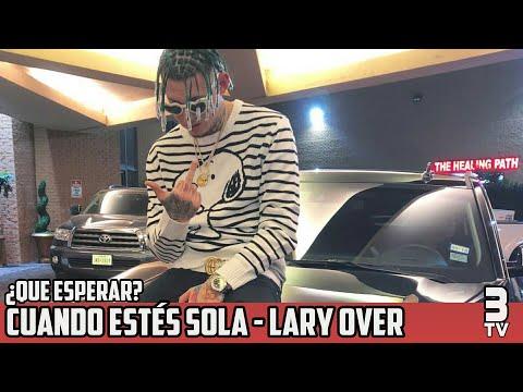 Lary Over - Cuando Estés Sola ¿POR QUE NO HA SALIDO?