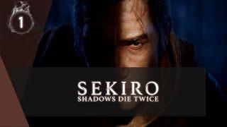 Sekiro [#1] Shadows Die Twice