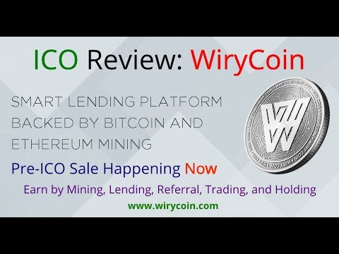 ICO Review: WiryCoin - SMART Lending Platform Backed by Bitcoin and Ethereum Mining - On Sale Now