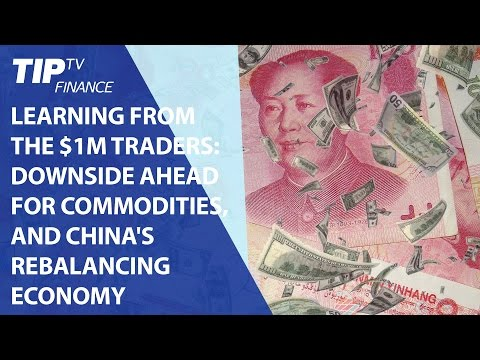 Learning from the million dollar traders: Commodities Downside & China's rebalancing