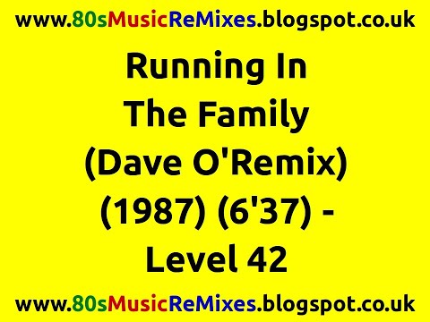 Running In The Family (Dave O'Remix) - Level 42 | 80s Club Mixes | 80s Club Music | 80s Dance Music
