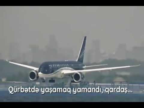 Qürbətdə yaşamaq yamandı,qardaş...