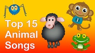 Top 15 Animal Songs| Animals Nursery Rhymes Playlist for babies and children