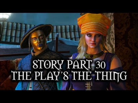 The Witcher 3: Wild Hunt  Story  Part 30  The Play's The Thing
