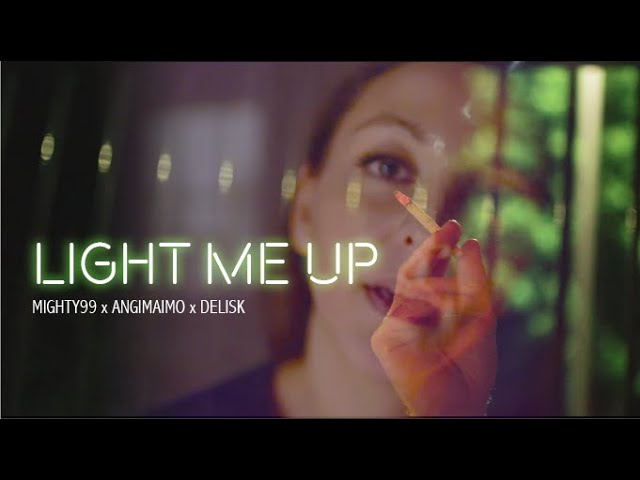 LIGHT ME UP - Mighty99 feat. Angimaimo x Delisk (prod. Delisk)