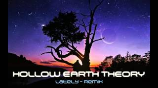 Hollow Earth Theory - Lately (Radio Edit Remix)