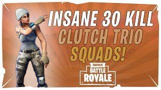 Insane 30 Kill Trio Squads Clutch - Fortnite Battle Royale