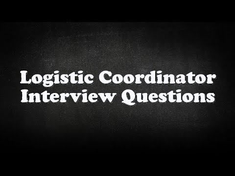 Logistic Coordinator Interview Questions