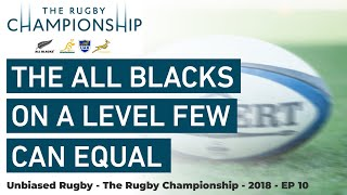 Rugby Championship 2018: The All Blacks On A Level Few Can Equal.