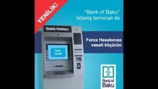"""""""Bank of Baku""""-nun ödəniş terminalı ilə Forex hesabına köçürmə"""