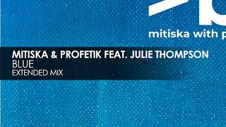 Mitiska & Profetik featuring Julie Thompson - Blue