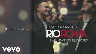 Río Roma - De Cucharita (Cover Audio)