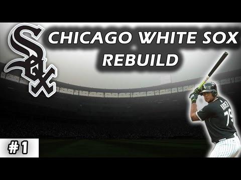 REBUILDING THE CHICAGO WHITE SOX EPISODE #1   MLB The Show 17 Rebuilding Franchises