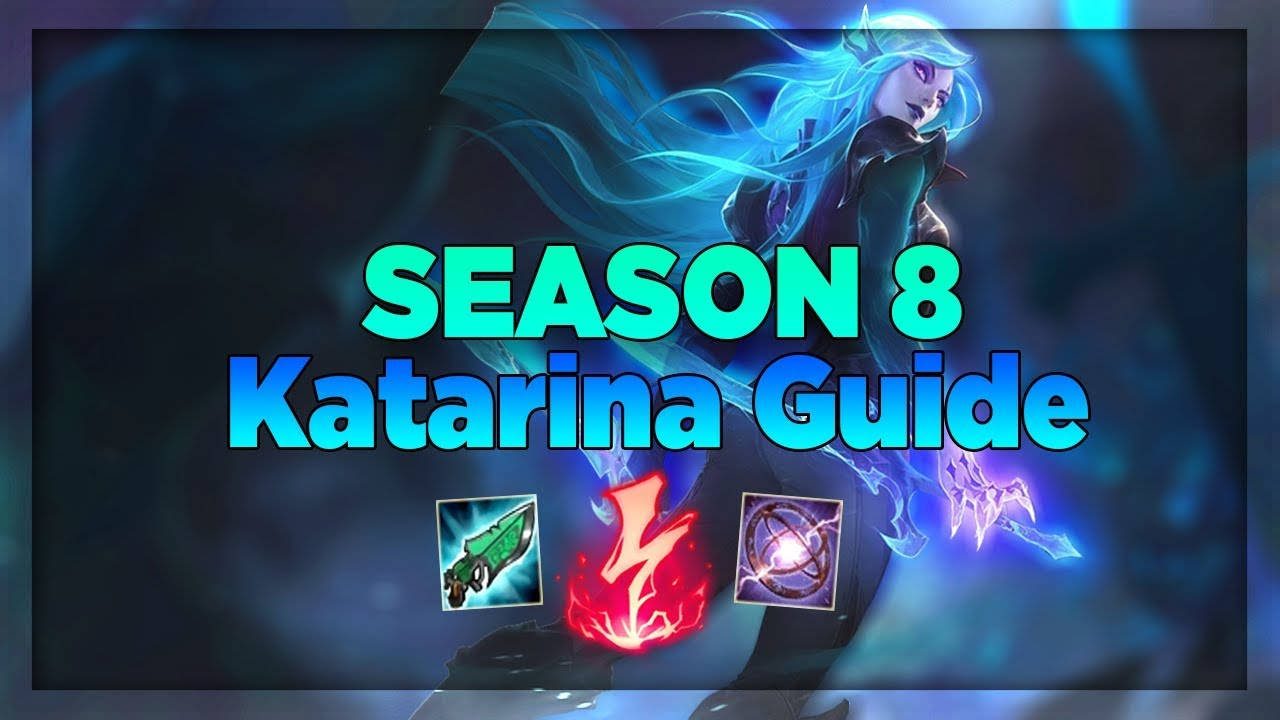 Season 8 Katarina Guide Learn Katarina Basics League Of Legends