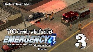 Emergency 4|You Decide what's next| Episode 3 - Montana Mod Encore