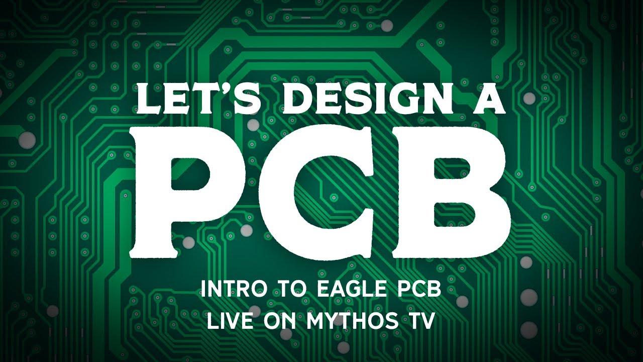 Let's Design a PCB! Mythos TV
