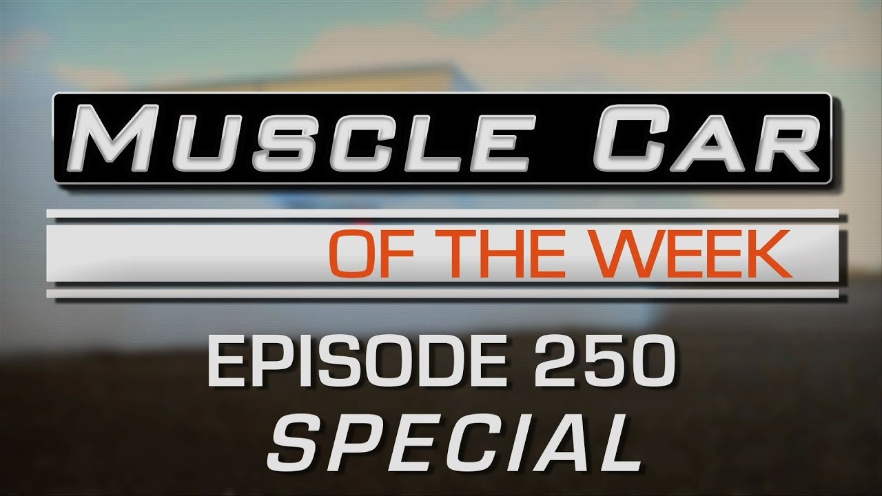 Muscle Car Of The Week Video Episode 250 V8tv Youtube
