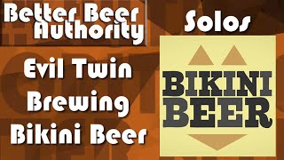 Evil Twin Brewing Bikini Beer - BBA Solos