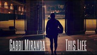 This Life: Gabbi Miranda