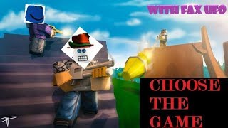 CHOISISSEZ THE GAME - RANDOM GAMES WITH FAX UFO [ROBLOX LIVE STREAM #14]