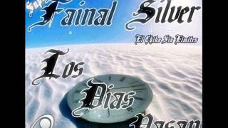 Los Dias Pasan - Silver El Chiko Sin Limites  ft Fainal